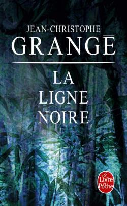 La ligne noire french edition - La ligne noire jean christophe grange ...