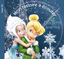 Disney S Clochette Et Le Secret Des Fees 1 Livre 1 Cd Audio