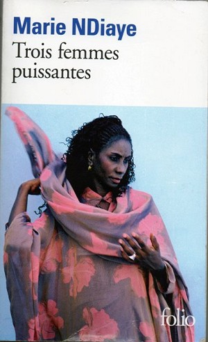 Trois femmes puissantes<br>Marie NDiaye