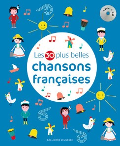 30 plus belles chansons francaises french children 39 s songs. Black Bedroom Furniture Sets. Home Design Ideas