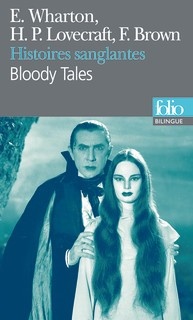 Histoires sanglantes/Bloody Tales<br>Howard Phillips Lovecraft, Edith Wharton, Fredric Brown et Yann Yvinec