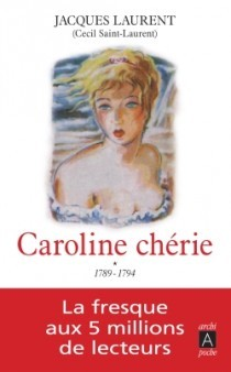 Caroline chérie - Volumes 1 & 2<br>Jacques Laurent (Cécil Saint-Laurent)