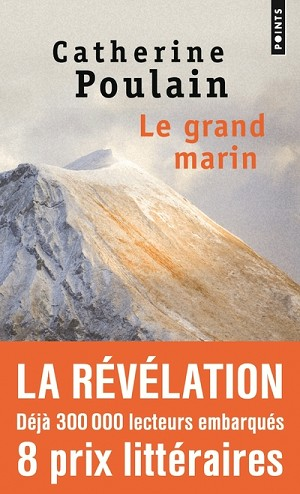 Le grand marin<br>Catherine Poulain