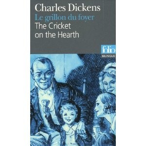 Le grillon du foyer / The Cricket on the Hearth<br>Charles Dickens