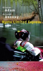 Kyoto limited Express<br>Olivier Adam & Arnaud Auzouy