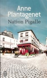 Nation Pigalle<br>Anne Plantagenet