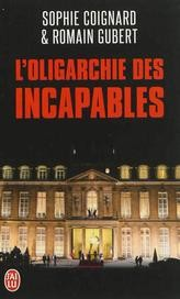 L'oligarchie des incapables<br>Sophie Coignard & Romain Gubert