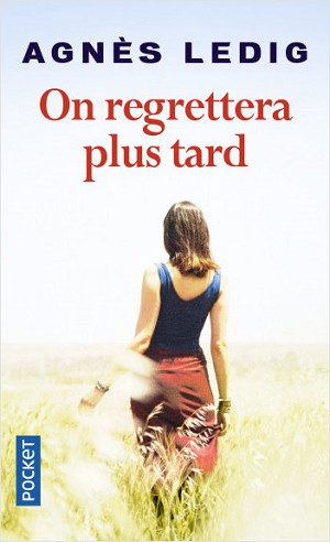 On regrettera plus tard<br>Agnès Ledig
