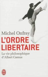 L'ordre libertaire<br>Michel Onfray