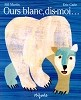 Ours blanc, dis-moi (HARDCOVER)