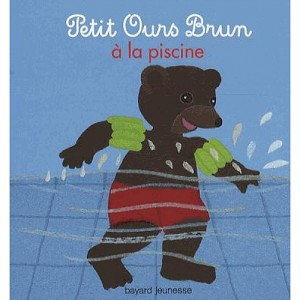 Petit ours brun series pob a la piscine boardbook in the for Piscine in french