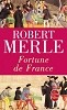 Fortune de France Tome 1<br>Robert Merle