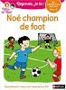 Noé champion de foot - Regarde, je lis !