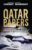 Qatar Papers<br>Christian Chesnot et Georges Malbrunot