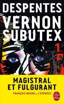Vernon Subutex, Tome 1<br>Virginie Despentes