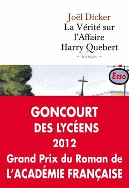 La vérité sur l'Affaire Harry Quebert <br>Joël Dicker